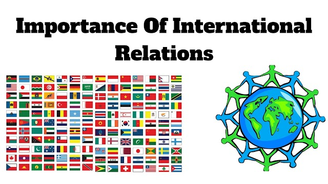 Importance of International relations