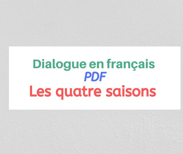 Dialogue en français  Les quatre saisons