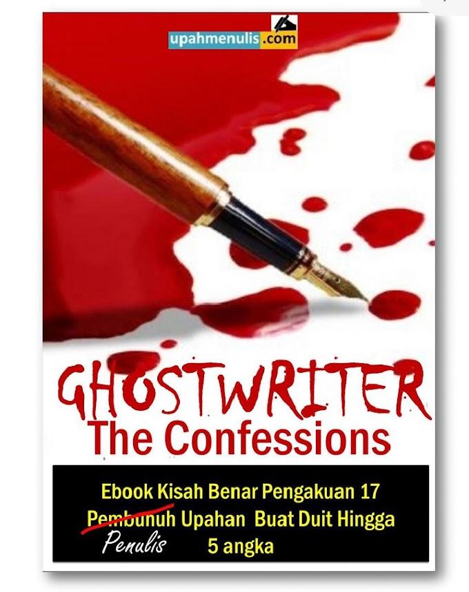 The Confession Of 17 Ghostwriters: Panduan Menjadi Penulis Upahan 'Ghostwriter' Kelas Pertama