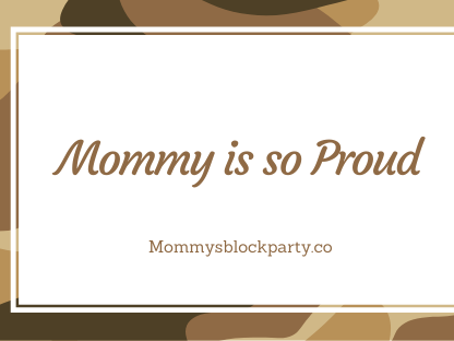 Mommy is so Proud
