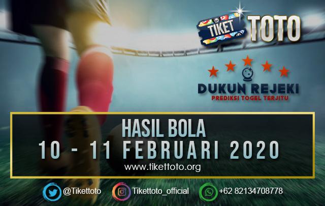 HASIL BOLA TANGGAL 10 – 11 FEBRUARI 2020
