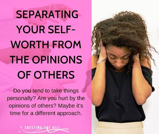 Do you tend to take things personally? Are you hurt by the opinions of others? Maybe it's time for a different approach.