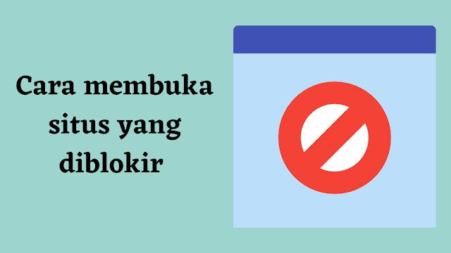 cara membuka situs yang diblokir tanpa menggunakan proxy atau vpn