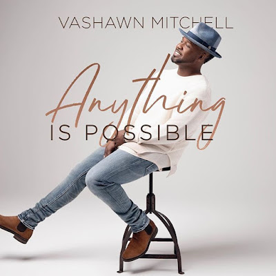 Vashawn Mitchell - Anything is Possible Lyrics