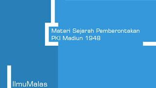 Materi Sejarah Pemberontakan PKI Madiun 1948