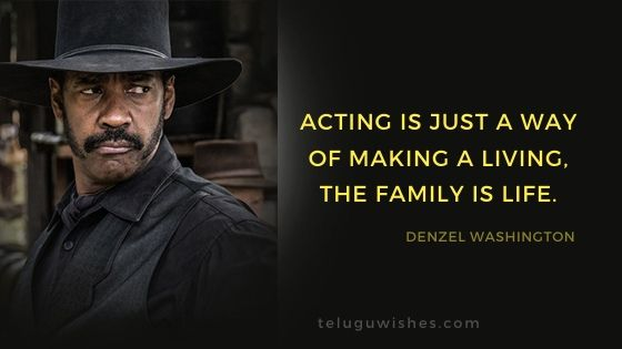 Acting is just a way of making a living, the family is life.