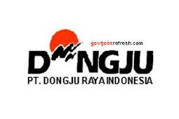 Lowongan Kerja Terbaru PT Dongju Raya Indonesia Bulan November 2018