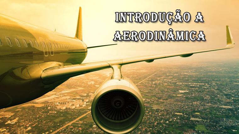 Curso GRATUITO e online em Introdução à aerodinâmica