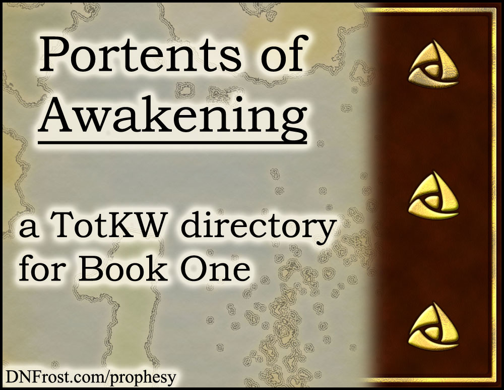 Portents of Awakening: prophetic riddles in rhyme from Book 1 www.DNFrost.com/prophesy #TotKW A prophesy directory by D.N.Frost @DNFrost13 Part of a series.