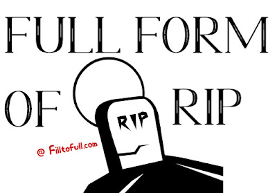 Full form of RIP- What is the full form of RIP? - RIP full form in HINDI