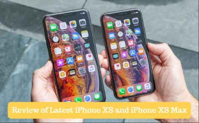 Review of Latest iPhone XS and iPhone XS Max, quoracare