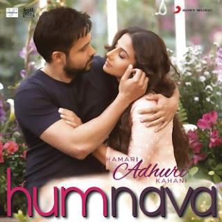 "Lirik Lagu Humnava - Papon, Mithoon [From ""Hamari Adhuri Kahani""]"
