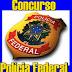 POLÍCIA FEDERAL ABRE CONCURSO PÚBLICO COM 600 VAGAS DE NÍVEL SUPERIOR
