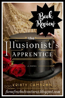 The Illusionist's Apprentice by Kristy Cambron~ Book Review