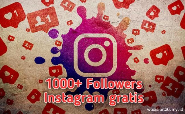 Cara mendapatkan 1000 followers gratis tanpa menambah followers terbaru