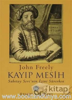 John Freely - Kayıp Mesih Sabetay Sevi'nin İzini Sürerken
