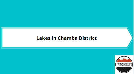Lakes In Chamba District