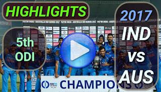 india-vs-australia-5th-odi-2017-highlights
