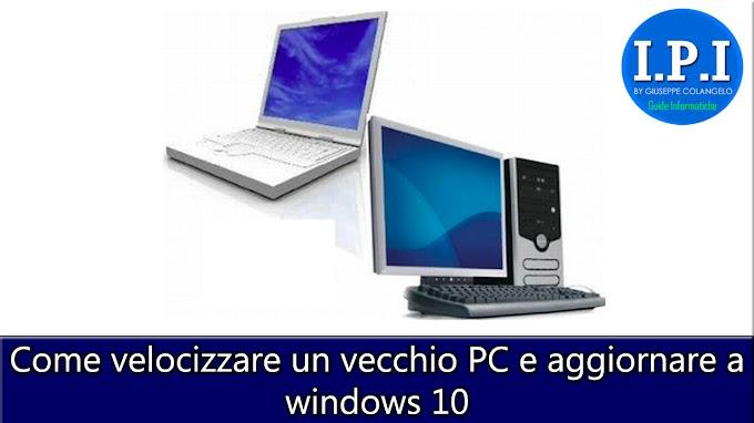 Come velocizzare un vecchio PC e aggiornare a Windows 10