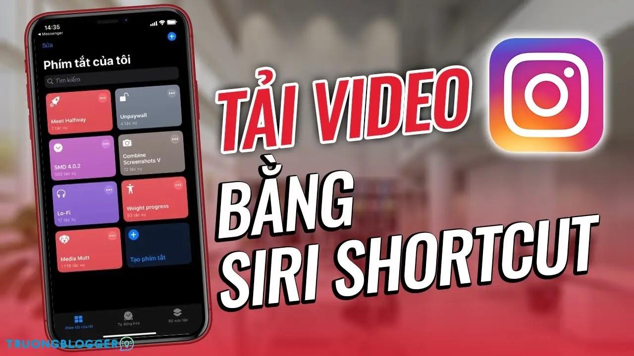 Cách tải ảnh, video Instagram về iPhone với Phím tắt trên iOS 14 mới nhất 2021