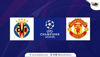 بث مباشر مباراة مانشستر يونايتد وفياريال مباشرة اليوم في دوري ابطال اوروبا