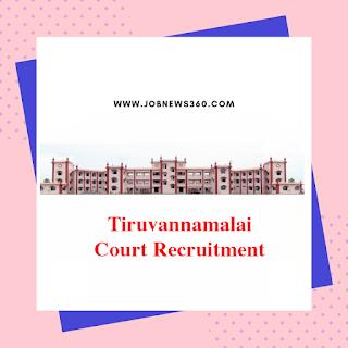 Tiruvannamalai CJM Court Recruitment 2019 for Office Assistant & Night Watchman