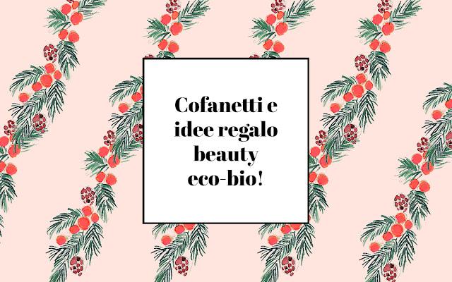 Cofanetti e idee regalo eco-bio Natale