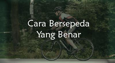 Cara Bersepeda yang Benar - catatanadi.com