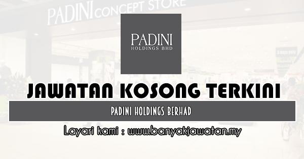 Jawatan Kosong 2020 di Padini Holdings Berhad