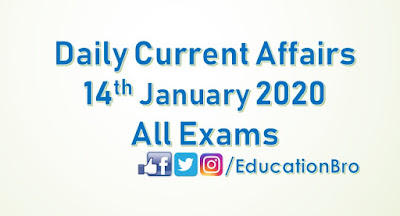 Daily Current Affairs 14th January 2020 For All Government Examinations