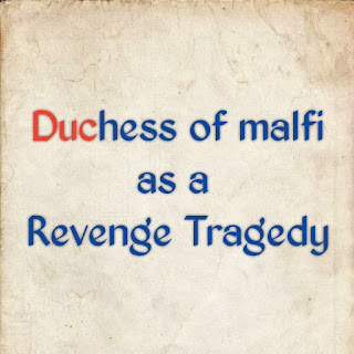 Duchess of malfi as a revenge tragedy, Duchess of malfi a revenge tragedy