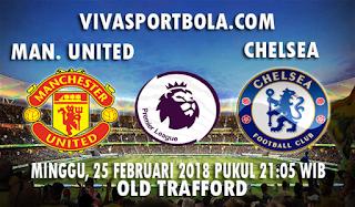 Prediksi Manchester United vs Chelsea 25 Februari 2018