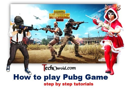 How To Play PUBG Game Step by Step Tutorials pubg tutorials, techonroid,
