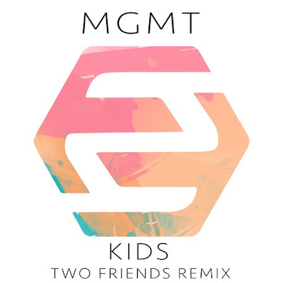 Two Friends Remix MGMT's 'Kids'