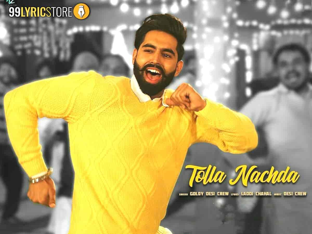 Tolla Nachda Punjabi Song Sung by Goldy Desi Crew