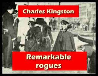 Remarkable rogues - Charles Kingston