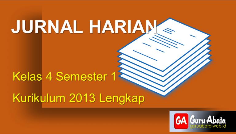 Download Jurnal Harian Kelas 4 Semester 1 Kurikulum 2013 Lengkap