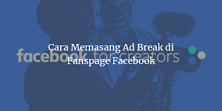 Cara Memasang Ad Break di Fanspage Facebook