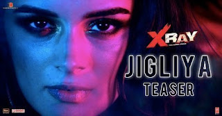Jigliya - X Ray (2019) Movie Song Lyrics Mp3 Audio & Video Download