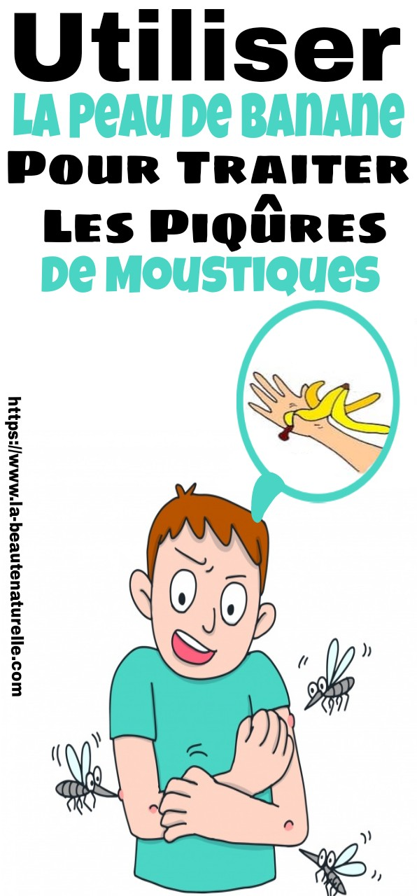 Utiliser la peau de banane pour traiter les piqûres de moustiques