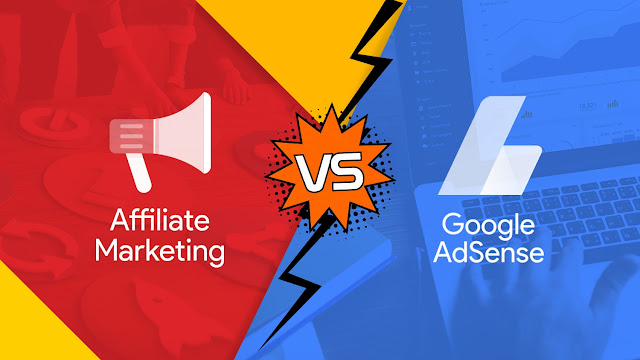 Affiliate Marketing Vs Google AdSense: Which One Is Best & Profitable?