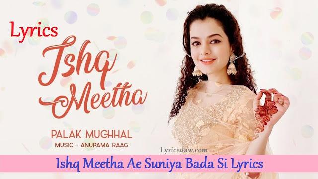 Ishq Meetha Ae Suniya Bada Si Lyrics