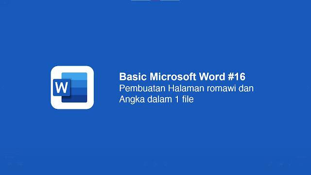 Cara Membuat Halaman Angka dan Romawi dalam Satu File di Microsoft Word