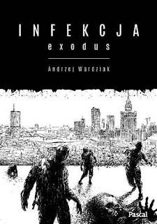 """""""Infekcja. Exodus"""" – Andrzej Wardziak"""