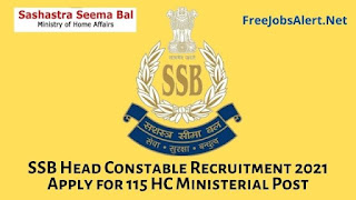 SSB Head Constable Recruitment 2021 Apply for 115 HC Ministerial Post