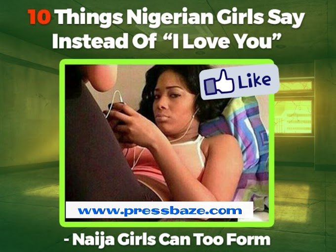 "GUYS GATHER HERE!! 10 Things Nigerian Girls Say Instead Of ""I Love You"" – Naija Girls Can Too Form"