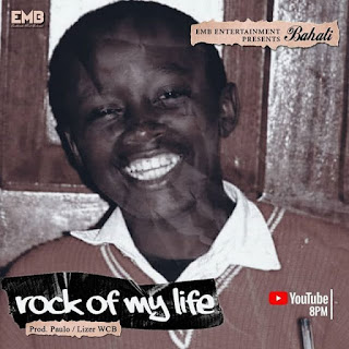 Bahati Rock of my life