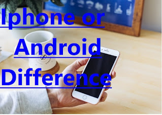 iphone or android perfect difference
