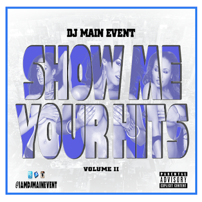 DJ Main Event; Show Me Your Hits; Show Us Your Hits; IAmDjMainEvent