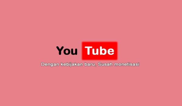 Sekarang Mendapatkan Uang Dari YouTube Susah